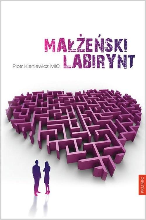 okładka Małżeński labirynt, Książka | Piotr Kieniewicz