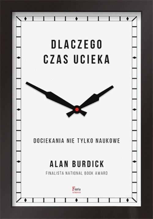 okładka Dlaczego czas ucieka, Książka | Burdick Alan