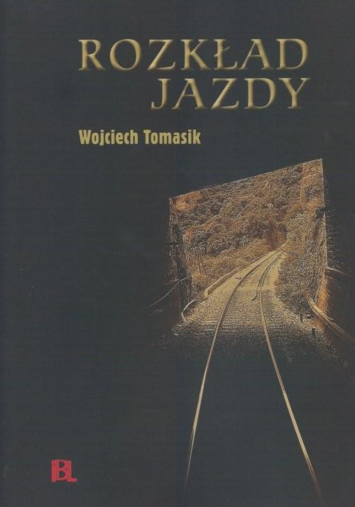 okładka Rozkład jazdy, Książka   Tomasik Wojciech