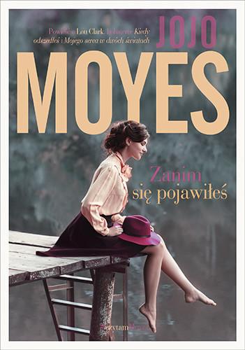 okładka Zanim się pojawiłeś, Książka | Jojo Moyes