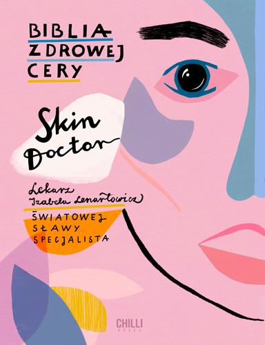 okładka Skin Doctor. Biblia zdrowej cery, Książka | Lenartowicz Izabela