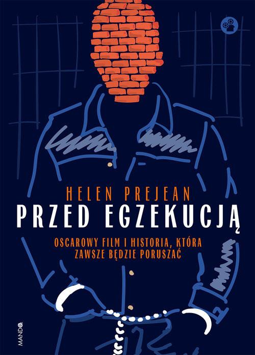 okładka Przed egzekucją Oscarowy film i historia, która zawsze będzie poruszać, Książka | Prejean Helen