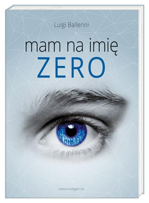 okładka Mam na imię Zero, Książka | Ballerini Luigi