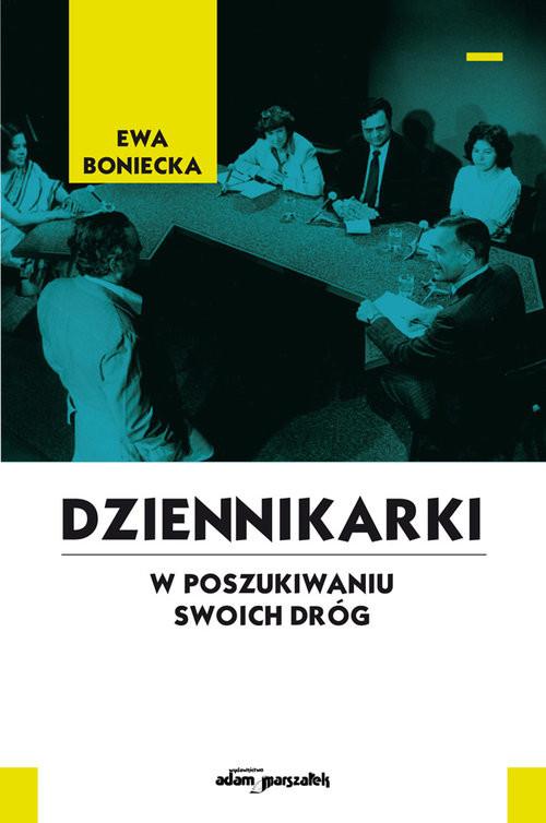 okładka Dziennikarki W poszukiwaniu swoich dróg, Książka | Boniecka Ewa