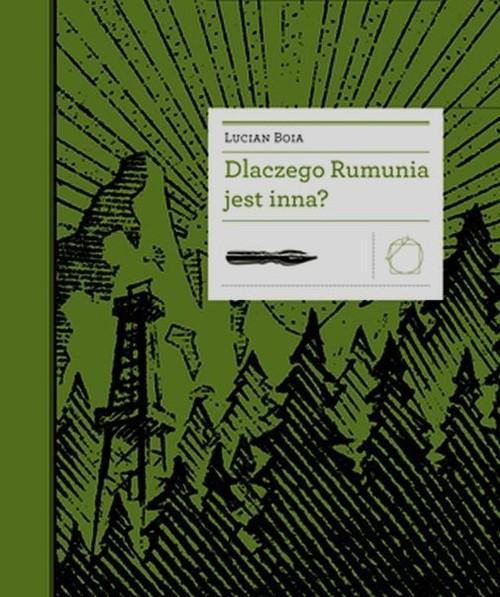 okładka Dlaczego Rumunia jest inna, Książka   Boia Lucian