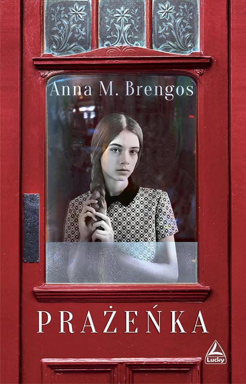 okładka Prażeńka, Książka | Anna M Brengos