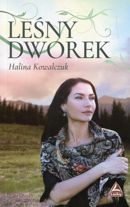 okładka Leśny dworek, Książka | Halina Kowalczuk