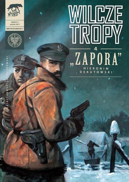 okładka Wilcze tropy z4 Zapora Hieronim Dekutowski, Książka   Sławomir Zajączkowski, Krzysztof Wyrzykowski