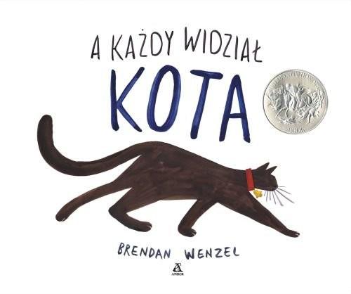 okładka A każdy widział kota, Książka | Wenzel Brendan