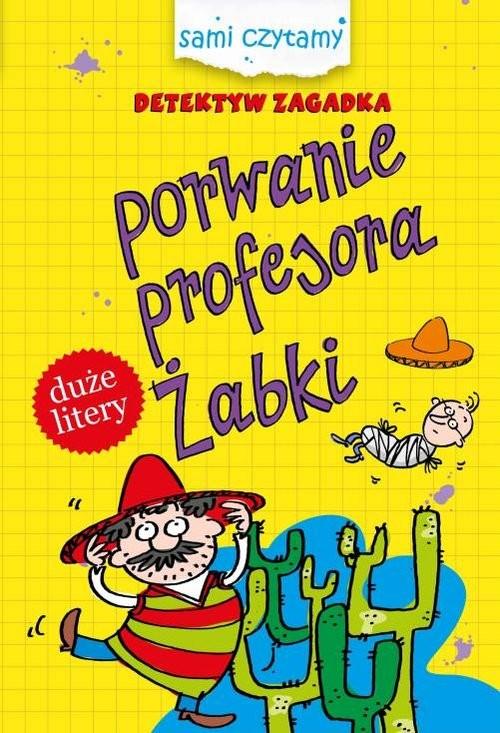 okładka Sami czytamy Detektyw zagadka Porwanie profesora Żabkiksiążka |  | Czarkowska Iwona