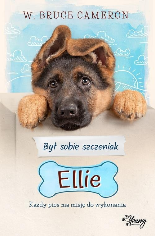 okładka Był sobie szczeniak 1 Ellie. KsiążkaW. Bruce Cameron
