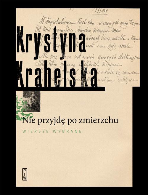 okładka Nie przyjdę po zmierzchu Wybór wierszy., Książka | Krahelska Krystyna