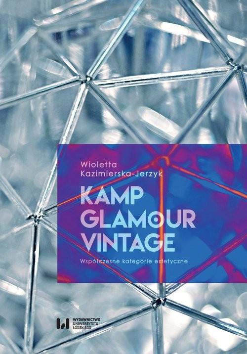 okładka Kamp glamour vintage Współczesne kategorie estetyczne, Książka | Kazimierska-Jerzyk Wioletta