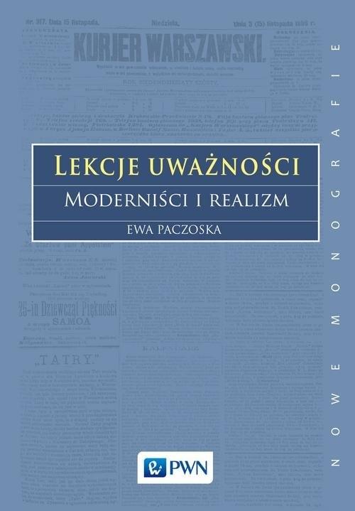 okładka Lekcje uważności. Moderniści i realizm, Książka | Paczoska Ewa