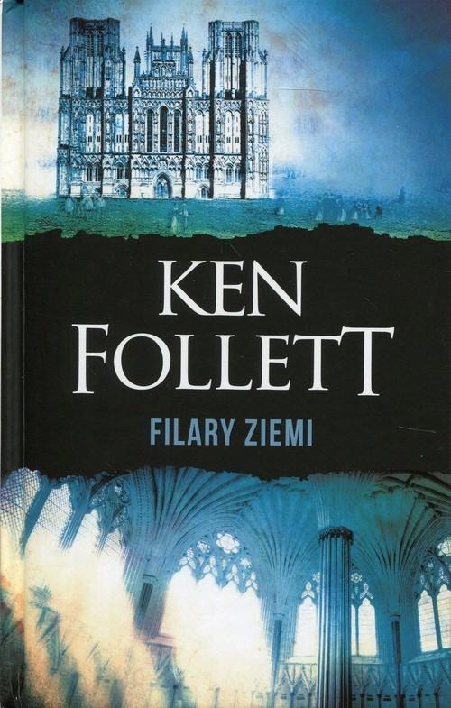 okładka Filary Ziemi, Książka | Ken Follett