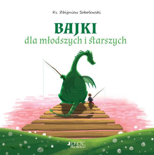 okładka Bajki dla młodszych i starszych, Książka | Zbigniew; ilustracje: Ola Makowska Sobolewski
