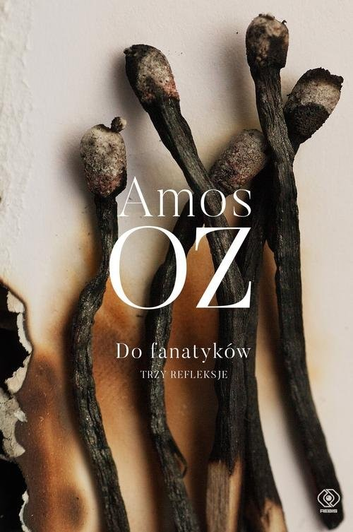 okładka Do fanatyków Trzy refleksje Trzy refleksje, Książka | Amos Oz