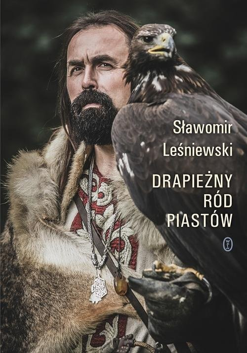 okładka Drapieżny ród Piastów, Książka | Sławomir Leśniewski
