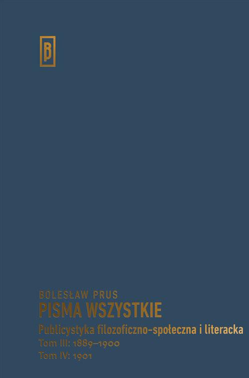 okładka Publicystyka filozoficzno-społeczna i literacka Tom III: 1889-1900; Tom IV: 1901, Książka | Prus Bolesław