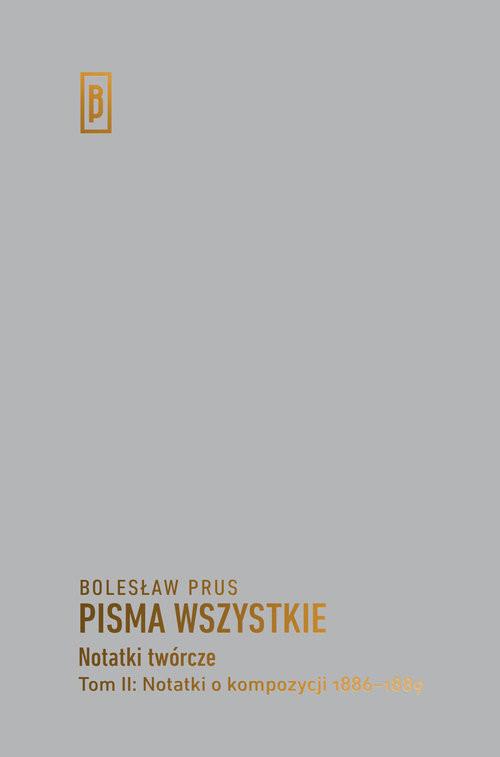 okładka Notatki o kompozycji 1886-1889, Książka | Bolesław Prus