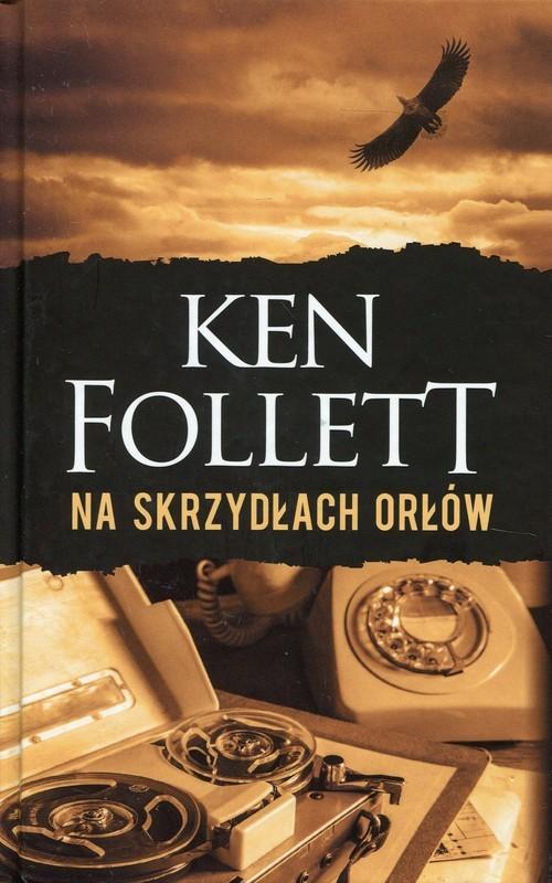 okładka Na skrzydłach orłów, Książka | Follett Ken