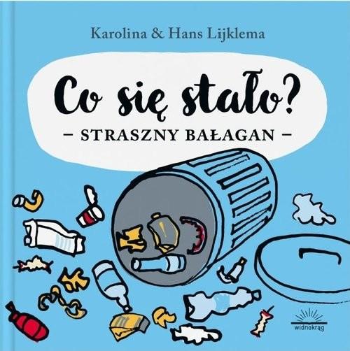 okładka Co się stało? Straszny bałagan, Książka | Karolina Lijklema, Hans Lijklema