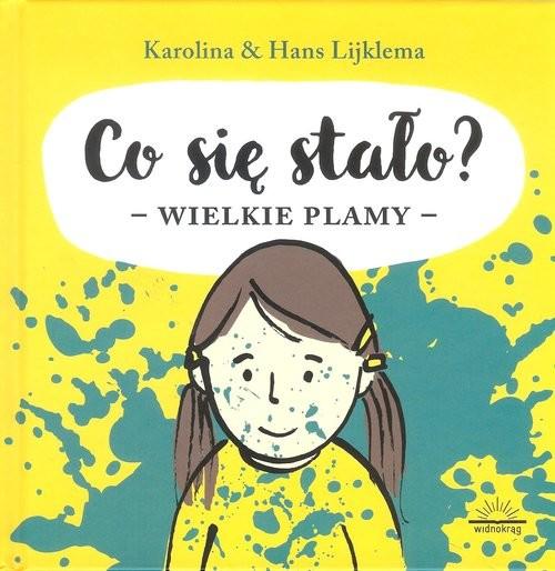 okładka Co się stało? Wielkie plamy, Książka | Karolina Lijklema, Hans Lijklema