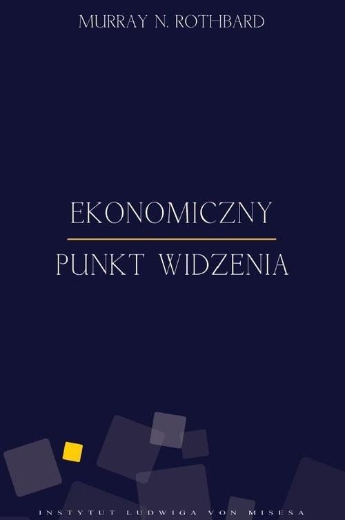 okładka Ekonomiczny punkt widzenia, Książka | Rothbard Murray