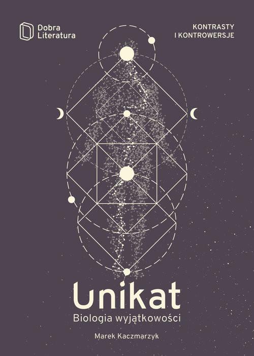okładka Unikat Biologia wyjątkowości, Książka | Marek  Kaczmarzyk