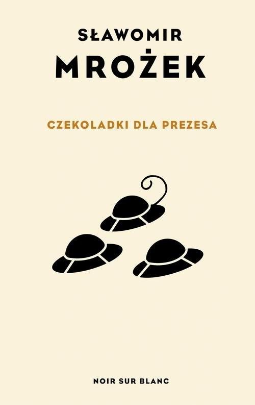 okładka Czekoladki dla Prezesa, Książka | Mrożek Sławomir