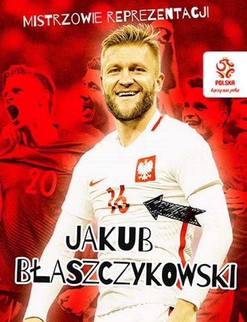 okładka PZPN Mistrzowie reprezentacji Jakub Błaszczykowski, Książka |