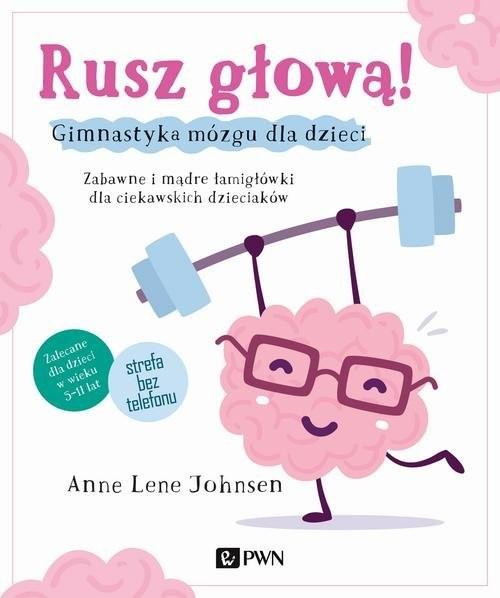 okładka Rusz głową! Gimnastyka mózgu dla dzieci, Książka | Anne Lene Johnsen