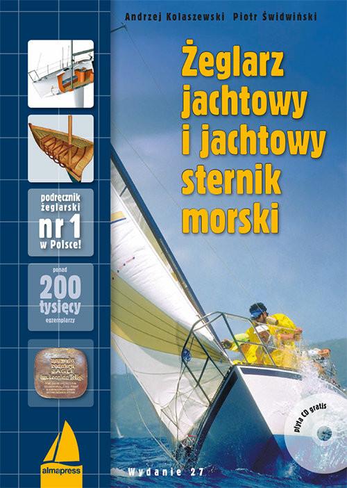 okładka Żeglarz jachtowy i jachtowy sternik morski + CD, Książka | Andrzej Kolaszewski, Piotr Świdwiński
