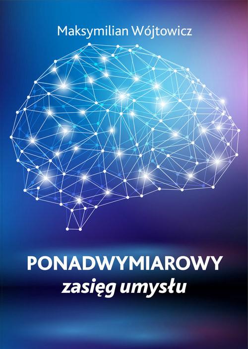 okładka Ponadwymiarowy zasięg umysłu, Książka   Wójtowicz Maksymilian
