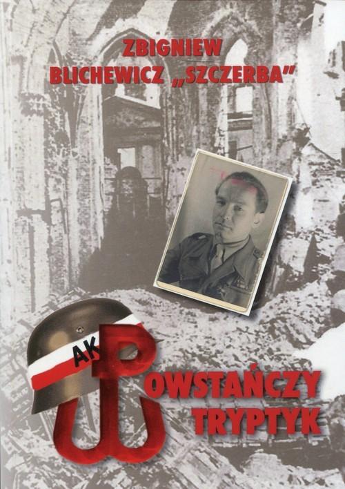 okładka Powstańczy tryptyk, Książka | Blichewicz Zbigniew