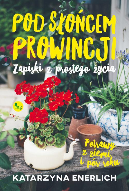 okładka Pod słońcem prowincji, Książka | Enerlich Katarzyna