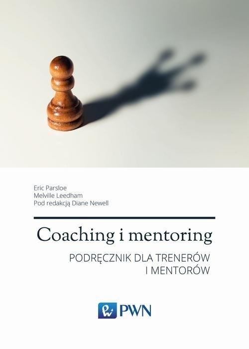 okładka Coaching i mentoring Podręcznik dla trenerów i mentorów, Książka | Eric Parsloe, Melville Leedham, Dian Melville