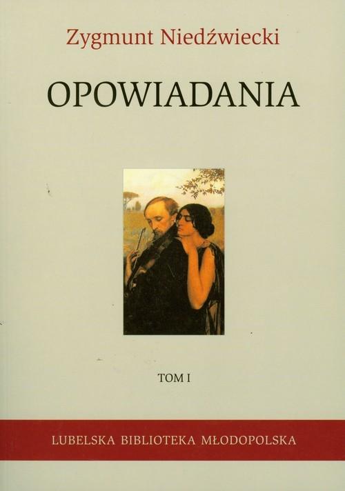 okładka Opowiadania Tom 1, Książka | Zygmunt Niedźwiecki