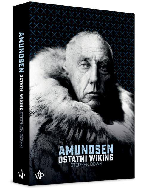 okładka Amundsen Ostatni Wikingksiążka      Bown Stephen
