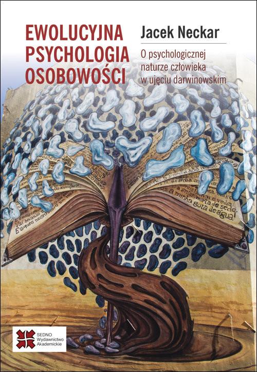 okładka Ewolucyjna psychologia osobowości. O naturze człowieka w ujęciu darwinowskim, Książka | Neckar Jacek