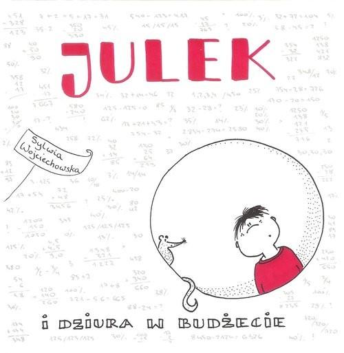 okładka Julek i dziura w budżecie, Książka   Wojciechowska Sylwia