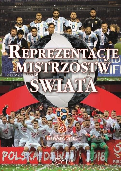 okładka Reprezentacje Mistrzostw Świata, Książka | Praca Zbiorowa