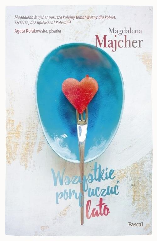 okładka Wszystkie pory uczuć Latoksiążka      Majcher Magdalena