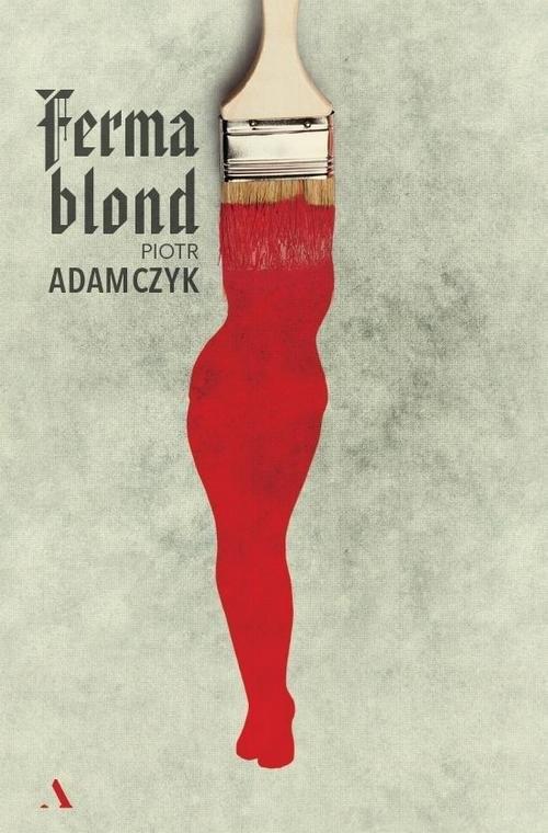 okładka Ferma blond, Książka | Adamczyk Piotr