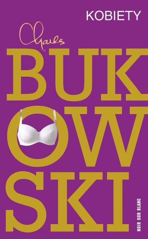 okładka Kobiety, Książka | Bukowski Charles