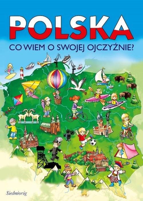 okładka Polska Co wiem o swojej Ojczyźnie?, Książka | Tamara Michałowska