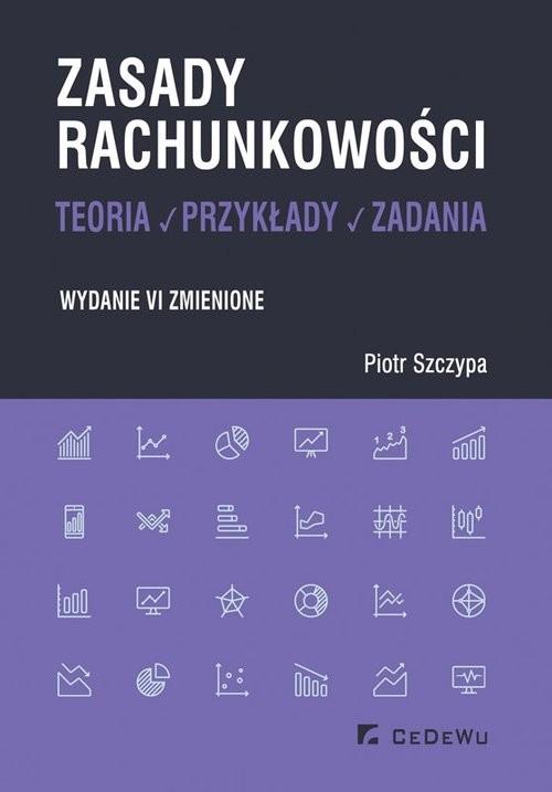 okładka Zasady rachunkowości - teoria, przykłady i zadaniaksiążka |  | Piotr Szczypa