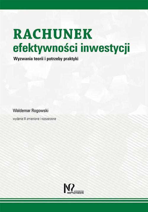 okładka Rachunek efektywności inwestycji Wyzwania teorii i potrzeby praktyki, Książka | Waldemar Rogowski
