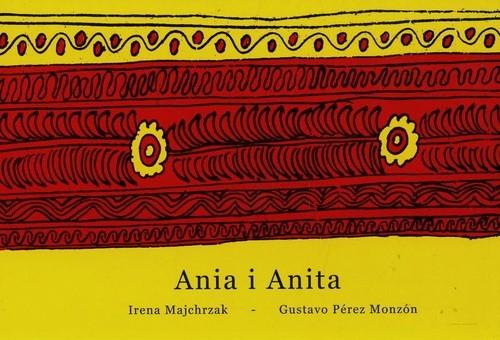 okładka Ania i Anita, Książka | Irena Majchrzak, Gustavo Perez Monzon