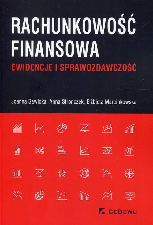okładka Rachunkowość finansowa Ewidencje i sprawozdawczość, Książka | Joanna Sawicka, Anna Stronczek, Marcinkowska